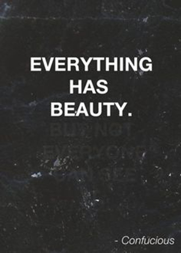 Quote Confucious Everything has beauty