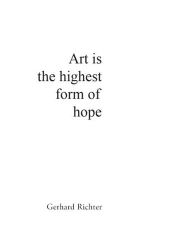 Quote Gerhard Richter Art is_hope