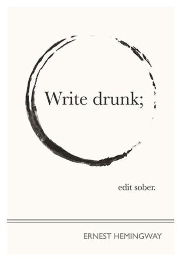 Quote Hemingway Write drunk edit sober