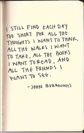 John Burroughs Quote I still find each day...