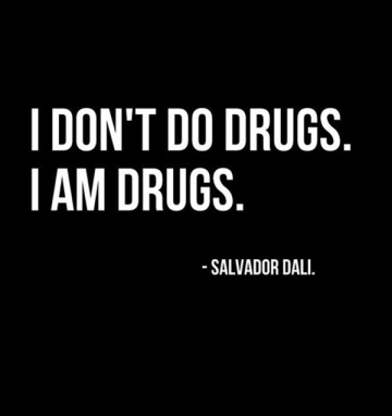 Salvador Dali Quote I don't do drugs...